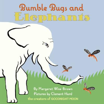 Bumble Bugs and Elephants: A Big and Little Book - Brown, Margaret Wise