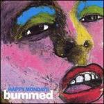 Bummed [Bonus Tracks]