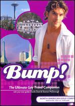 Bump! The Ultimate Gay Travel Companion: North American Gold Coast