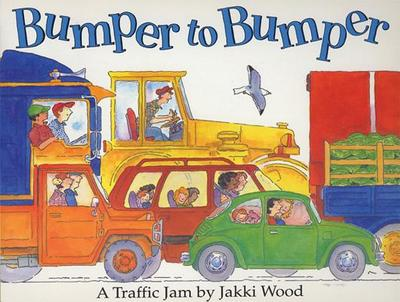 Bumper to Bumper: A Traffic Jam - Wood, Jakki