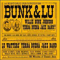 Bunk & Lu - Bunk Johnson & Lu Watters
