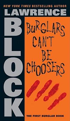 Burglars Can't Be Choosers - Block, Lawrence