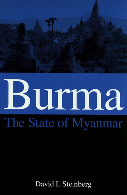 Burma: The State of Myanmar - Steinberg, David I