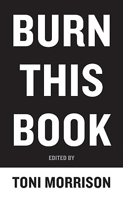 Burn This Book: Pen Writers Speak Out on the Power of the Word - Morrison, Toni