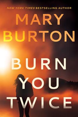 Burn You Twice - Burton, Mary
