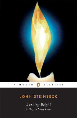 Burning Bright: A Play in Story Form - Steinbeck, John