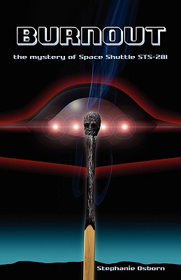Burnout: The Mystery of Space Shuttle Sts-281 - Osborn, Stephanie