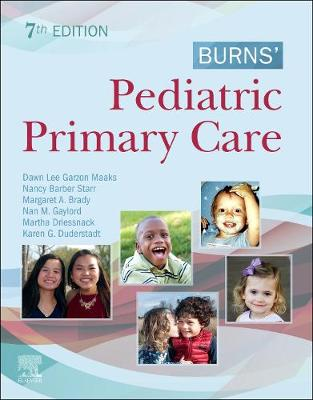 Burns' Pediatric Primary Care - Garzon, Dawn Lee, and Starr, Nancy Barber, MS, APRN, and Brady, Margaret A.