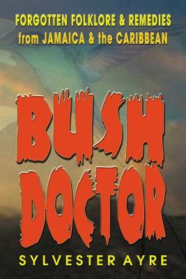 Bush Doctor - Ayre, Sylvester