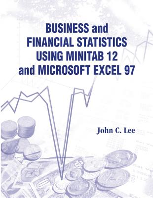 Business and Financial Statistics Using - Lee, John C
