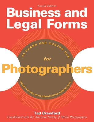 Business and Legal Forms for Photographers - Crawford, Tad