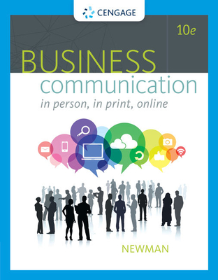 Business Communication: In Person, in Print, Online - Newman, Amy, and Ober, Scot