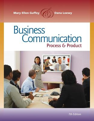 Business Communication: Process & Product - Guffey, Mary Ellen, and Loewy, Dana