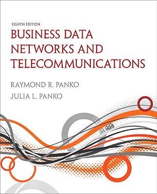 Business Data Networks and Telecommunications - Panko, Raymond R., and Panko, Julia