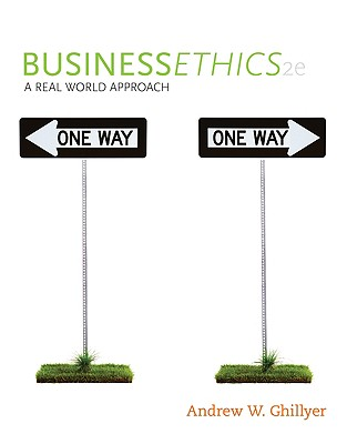 Business Ethics: A Real World Approach - Ghillyer, Andrew