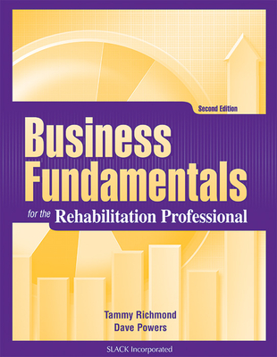 Business Fundamentals for the Rehabilitation Professional - Richmond, Tammy, MS, Otrl