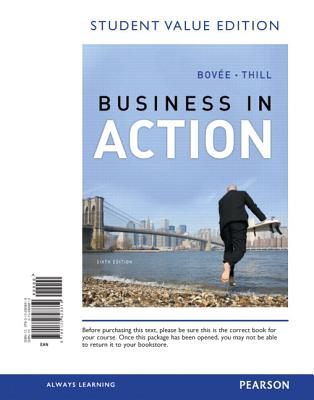 Business in Action, Student Value Edition - Bovee, Courtland L, and Thill, John V