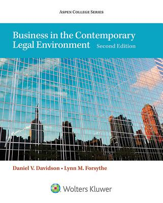 Business in the Contemporary Legal Environment - Davidson, Daniel V, and Forsythe, Lynn M