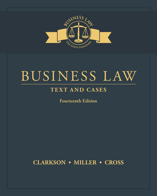 Business Law: Text and Cases - Clarkson, Kenneth W., and Cross, Frank, and Miller, Roger