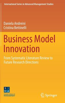 Business Model Innovation: From Systematic Literature Review to Future Research Directions - Andreini, Daniela