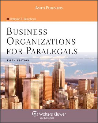 Business Organizations for Paralegals, Fifth Edition - Bouchoux, Deborah E