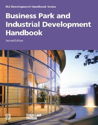 Business Park & Industrial Handbook - Frej, Anne B, and Gause, Jo Allen, and Urban Land Institute (Creator)