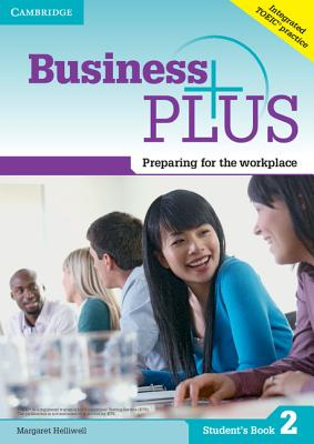 Business Plus Level 2 Student's Book: Preparing for the Workplace - Helliwell, Margaret