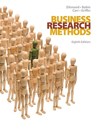 Business Research Methods - Zikmund, William G, and Babin, Barry J, and Carr, Jon C