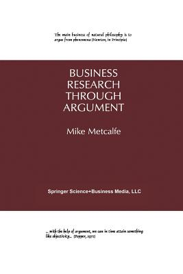 Business Research Through Argument - Metcalfe, Mike