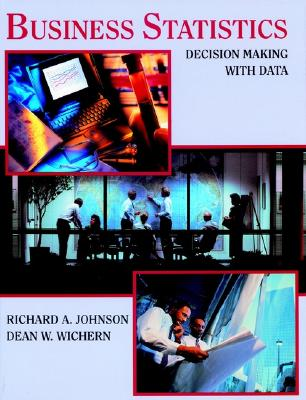 Business Statistics: Decision Making with Data - Johnson, Richard A, and Wichern, Dean W