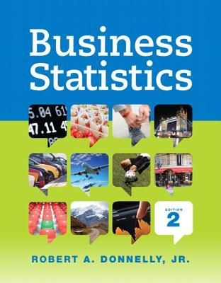 Business Statistics - Donnelly, Robert A