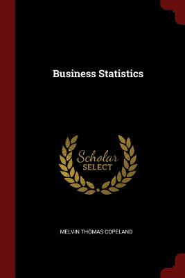 Business Statistics - Copeland, Melvin Thomas
