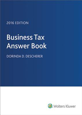 Business Tax Answer Book 2016 - DeScherer, Dorinda D