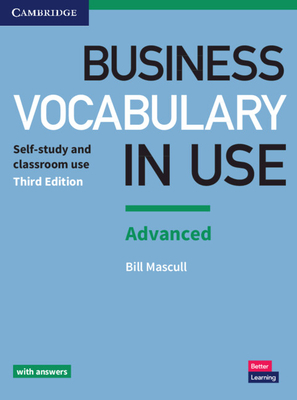 Business Vocabulary in Use: Advanced Book with Answers - Mascull, Bill