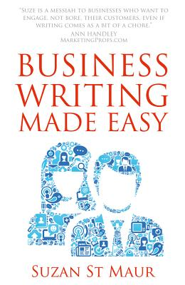Business Writing Made Easy - St Maur, Suzan