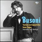 Busoni: Fantasia Contrappuntistica; Seven Elegies