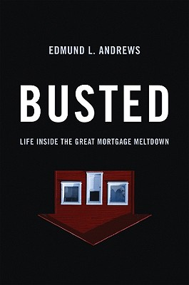 Busted: Life Inside the Great Mortgage Meltdown - Andrews, Edmund L