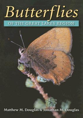 Butterflies of the Great Lakes Region - Douglas, Matthew M, and Douglas, Jonathan M