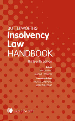Butterworths Insolvency Law Handbook - Haywood, Marcus (Editor), and Crystal, Michael (Editor), and Phillips, Mark (Editor)