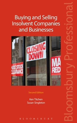 Buying and Selling Insolvent Companies and Businesses - Titchen, Ken, and Singleton, Susan