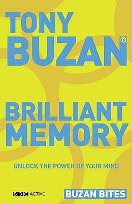 Buzan Bites: Brilliant Memory: Unlock the power of your mind - Buzan, Tony