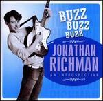 Buzz Buzz Buzz: An Introspective - Jonathan Richman