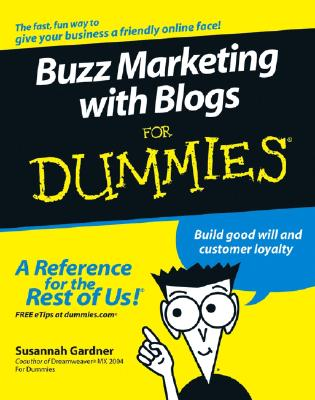 Buzz Marketing with Blogs for Dummies - Gardner, Susannah