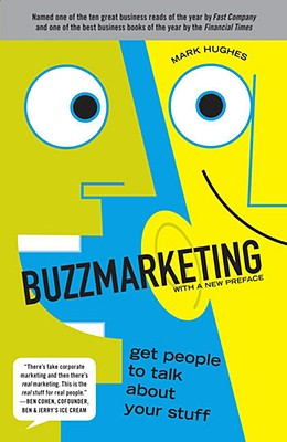 Buzzmarketing: Get People to Talk about Your Stuff - Hughes, Mark