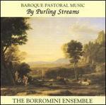 By Purling Streams: Baroque Pastoral Music