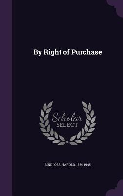 By Right of Purchase - Bindloss, Harold