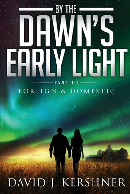 By the Dawn's Early Light - Kershner, David J