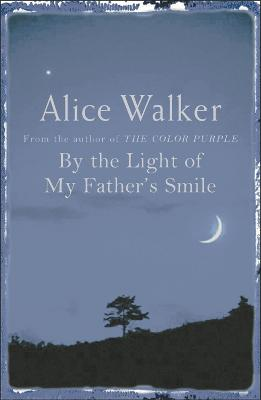 By the Light of My Father's Smile - Walker, Alice