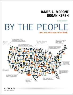 By the People: Debating American Government - Morone, James A, and Kersh, Rogan