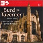 Byrd, Taverner: Masses & Motets